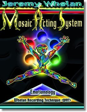 9780965090889: Mosaic Acting System (Mosaic Acting - Emotionology and the Whelan Recording Technique)