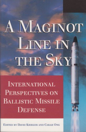 9780965091404: A Maginot Line In The Sky: International Perspectives On Ballistic Missle Defens