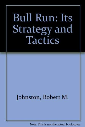 9780965092630: Bull Run: Its Strategy and Tactics