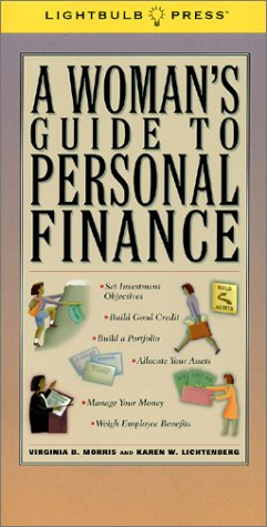 A Woman's Guide to Personal Finance (0965093220) by Lichtenberg, Karen W.; Morris, Virginia B.