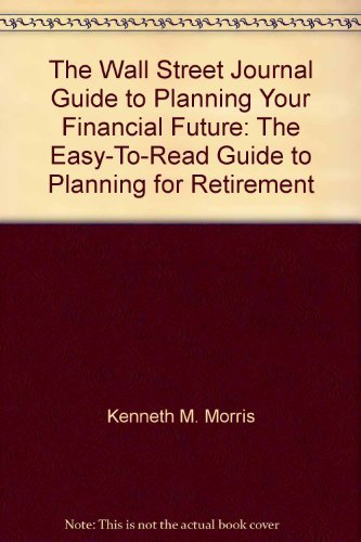 9780965093231: The Wall Street Journal guide to planning your financial future: The easy-to-read guide to planning for retirement