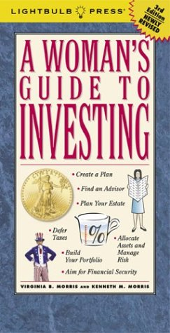 A Woman's Guide to Investing (0965093298) by Virginia B. Morris; Kenneth Morris