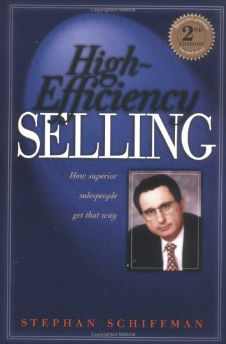 9780965094924: High Efficiency Selling: How Superior Salespeople Get That Way (Second Edition)