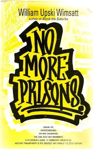 9780965095976: No More Prisons