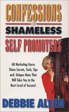 9780965096553: Confessions of Shameless Self Promoters