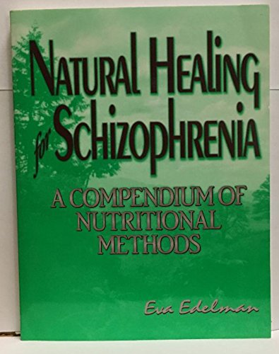 9780965097628: Title: Natural healing for schizophrenia A compendium of