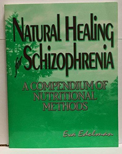 9780965097628: Natural healing for schizophrenia: A compendium of nutritional methods