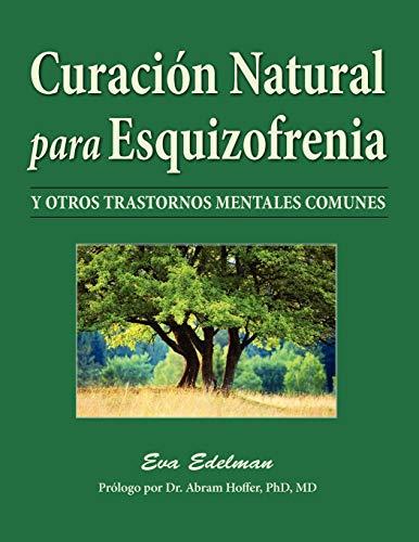 9780965097635: Curacion Natural Para Esquizofrenia / Natural Healing for Schizophrenia: Y Otros Trastornos Mentales Comunes