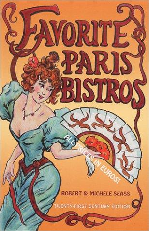 9780965098472: Favorite Paris Bistros Twenty-first Century Edition