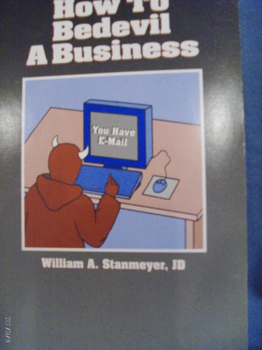 9780965099219: How to bedevil a business