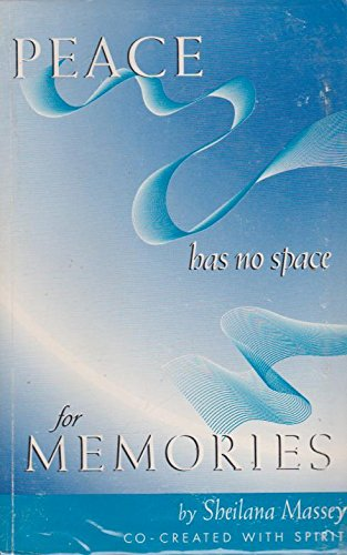 Peace Has No Space For Memories: Sheilana Massey, Barbara Gable (Editor), Krishna Gopa (Designer)