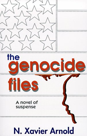 The Genocide Files: Arnold, N. Xavier