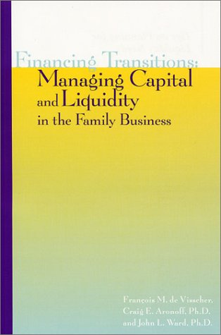 9780965101172: Financing Transitions: Managing Capital and Liquidity in the Family Business