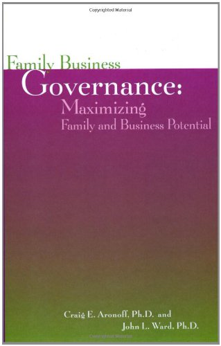9780965101189: Family Business Governance: Maximizing Family and Business Potential (Family business leadership series)