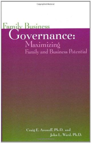 Family Business Governance: Maximizing Family and Business: Craig E. Aronoff,