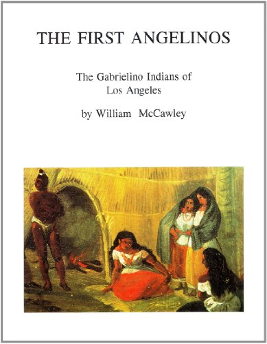 The First Angelinos: The Gabrielino Indians of Los Angeles: William McCawley