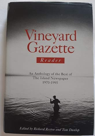9780965102308: Vineyard gazette reader: An anthology of the best of the island newspaper, 1970-1995