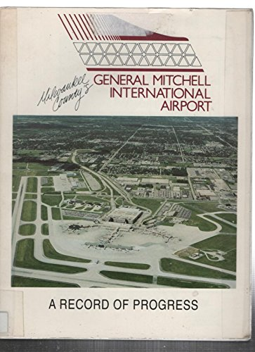MILWAUKEE COUNTY'S GENERAL MITCHELL INTERNATIONAL AIRPORT. A: Hardie Jr., George