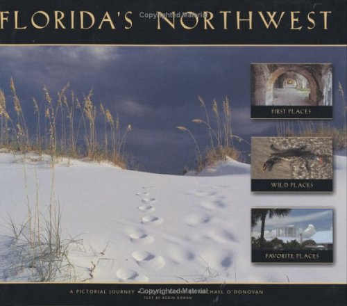 9780965103435: Florida's Northwest: First Places, Wild Places, Favorite Places