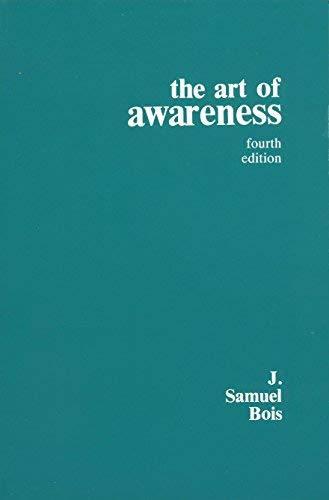 9780965103701: The Art of Awareness: A Handbook on Epistemics and General Semantics