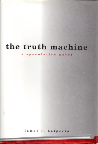 9780965104104: The Truth Machine: A Speculative Novel