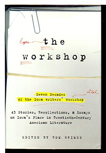 9780965106375: The Workshop: Seven Decades Of The Iowa Writers' Workshop.