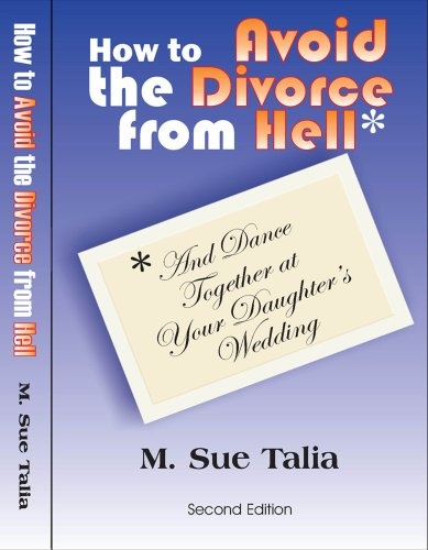 How to Avoid the Divorce from Hell: M. Sue Talia