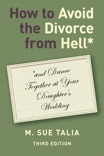 How to Avoid the Divorce from Hell*: Talia, M. Sue