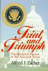 9780965108706: Trial and Triumph: Presidential Power in the Second Term