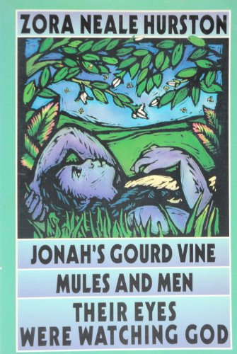 Jonah's Gourd Vine----mules and Men----their Eyes Were Watching God (0965109062) by Zora Neale Hurston