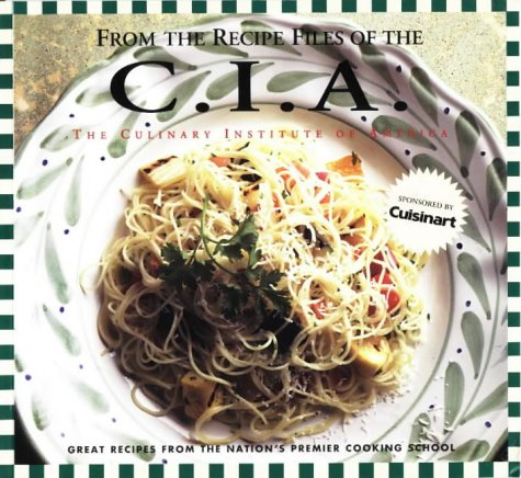 From the Recipe Files of the C.I.A.: Culinary Inst of