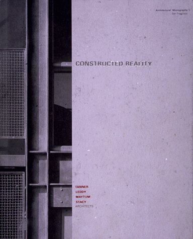 9780965114455: Constructed Reality,Tanner, Leddy, Maytum, Stacy Architects: Tanner, Leddy, Maytum, Stacy Architects (Architectural monographs)