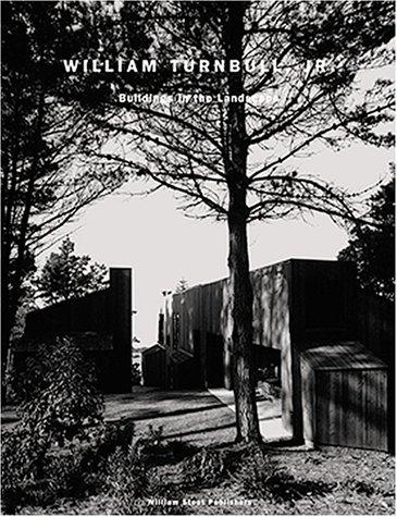 William Turnbull, Jr.: Buildings in the Landscape: William Turnbull