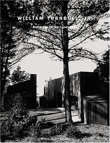 9780965114486: William Turnbull, Jr.: Buildings in the Landscape (Architectural Monograph (San Francisco, Calif.), 3.)