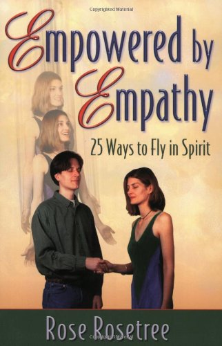 9780965114585: Empowered by Empathy: 25 Ways to Fly in Spirit