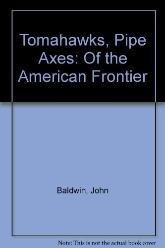 9780965114608: Tomahawks, Pipe Axes: Of the American Frontier