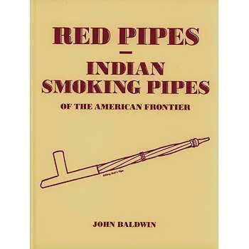 9780965114684: Red Pipes: Indian Smoking Pipes of the American Frontier