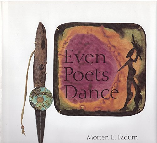 Even Poets Dance, SIGNED by the author: Fadum, Morten E.