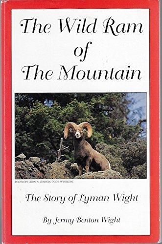 The wild ram of the mountain: The: Wight, Jermy Benton