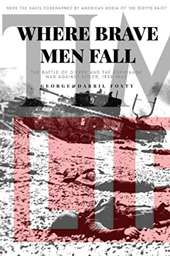 9780965116848: Where Brave Men Fall: The Battle of Dieppe and the Espionage War Against Hitler, 1939-1942