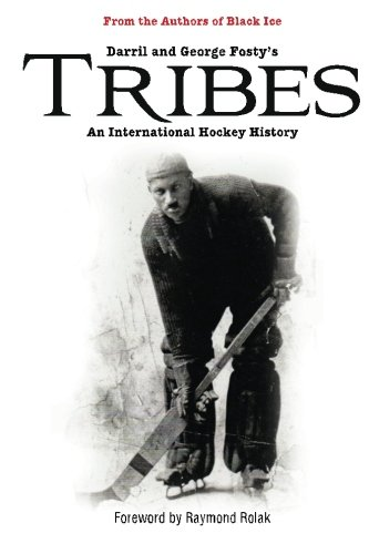 Tribes: An International Hockey History: Darril Fosty