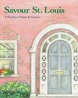 9780965117203: Savour St. Louis: A Blending of Tastes & Cultures