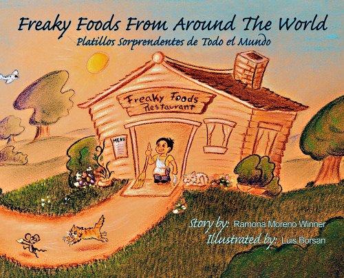 9780965117425: Freaky Foods from Around the World / Platillos Sorprendentes de Todo el Mundo (English/Spanish) An adventure in international foods. (Spanish Edition)