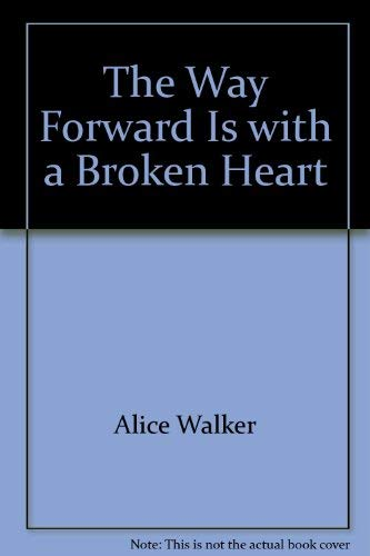 9780965118026: The Way Forward Is with a Broken Heart