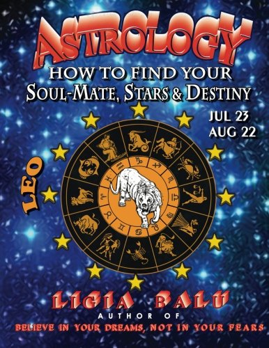 Astrology - How to Find Your Soul-Mate,: Balu, Ligia