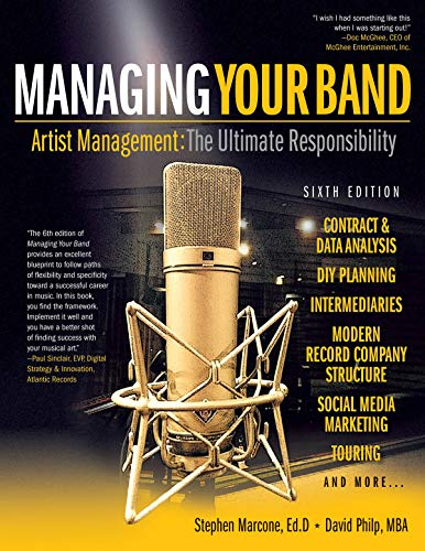 9780965125079: Managing Your Band - Sixth Edition: Artist Management: The Ultimate Responsibility