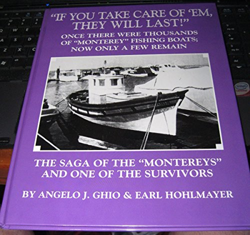 9780965125130: The Story of the Beautiful Monterey Fishing Boats and the Story of one of the survivors: An Illustrated History