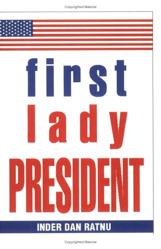 9780965126526: First Lady President