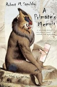 9780965126786: A Primate's Memoir: A Neuroscientist's Unconventional Life Among the Baboons