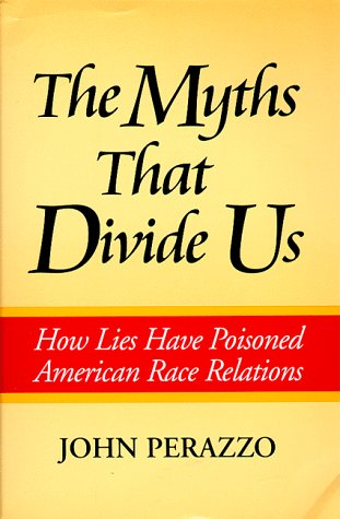 Myths that Divide Us, The: How Lies Have Poisoned American Race Relations